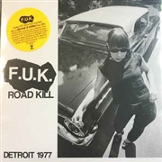 F.U.K. - ROAD KILL/I GOT A HEAD