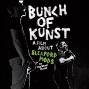 SLEAFORD MODS - BUNCH OF KUNST DOCUMENTARY/LIVE AT SO36 (+DVD)