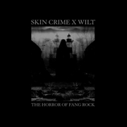 SKIN CRIME X WILT - THE HORROR OF FANG ROCK (+CD)