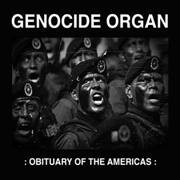 GENOCIDE ORGAN - OBITUARY OF THE AMERICAS