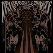 DRUIDS OF THE GUÉ CHARETTE - ALL THE DARKNESS LOOKS ALIVE