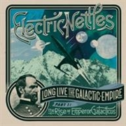 ELECTRIC NETTLES - LONG LIVE THE GALACTIC EMPIRE PART 1