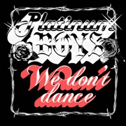 PLATINUM BOYS - WE DON'T DANCE