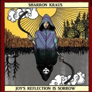 KRAUS, SHARRON - JOY'S REFLECTION IS SORROW