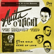 O'NIGHT, ANITA -& THE MERCURY TRIO FT. PHIL MORGAN- - RIVER GOLD/GAME OF LOVE