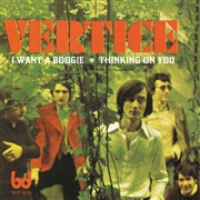 VERTICE - I WANT A BOOGIE/THINKING ON YOU