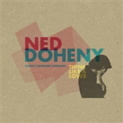 DOHENY, NED - THINK LIKE A LOVER (MUDD'S EXTENDED VERSIONS)
