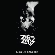 ZIG ZAGS - LIVE ON KXLU 88.9 (2LP)