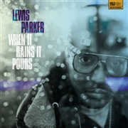 PARKER, LEWIS - WHEN IT RAINS IT POURS