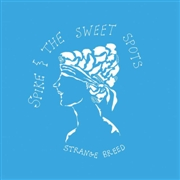 SPIKE & THE SWEET SPOTS - STRANGE BREED