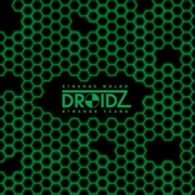 DROIDZ - STRANGE WORLD STRANGE YEARS
