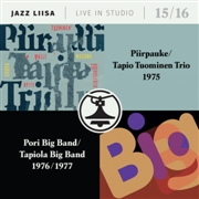 PIIRPAUKE/TAPIO TUOMINEN TRIO/PORI BIG BAND/TAPIOLA BIG BAND - JAZZ-LIISA 15-16