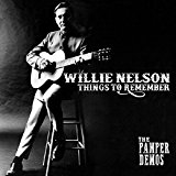 NELSON, WILLIE - THINGS TO REMEMBER-THE PAMPER DEMOS (2LP)