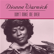 WARWICK, DIONNE - DON'T MAKE ME OVER