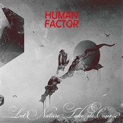 HUMAN FACTOR - LET NATURE TAKE ITS COURSE