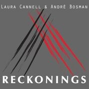 CANNELL, LAURA -& ANDRÉ BOSMAN- - RECKONINGS