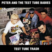 PETER & THE TEST TUBE BABIES BABIES - TEST TUBE TRASH