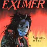 "EXUMER - POSSESSED BY FIRE (+7""/BLACK)"