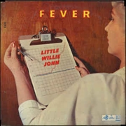 JOHN, LITTLE WILLIE - FEVER