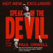 ORWELL, PAUL - SPEAK OF THE DEVIL