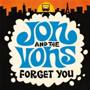 JON & THE VONS - FORGET YOU
