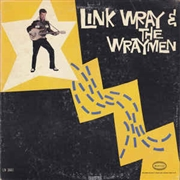 WRAY, LINK -& THE WRAYMEN- - LINK WRAY & THE WRAYMEN
