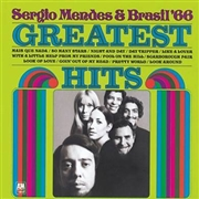 MENDES, SERGIO -& BRASIL '66- - GREATEST HITS
