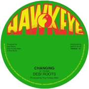 DESI ROOTS - CHANGING/CHANGING DUB
