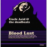 UNCLE ACID & THE DEADBEATS - BLOOD LUST (SPLATTER)