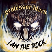 PROFESSOR BLACK - I AM THE ROCK (BLUE)