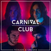 CARNIVAL CLUB - NOMADS & CROOKS