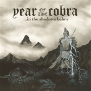 YEAR OF THE COBRA - ...IN THE SHADOWS BELOW (WHITE)