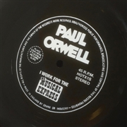 ORWELL, PAUL - I WORK FOR THE NO MUSICAL EXPRESS (FLEXI)