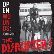 DISRUPTERS - OPEN WOUNDS: 1980-2011