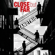TANO TRIO FEAT. LEO GENOVESE - CLOSE BUT FAR