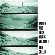 COLLIN, JOHN - WATER AND ROCK MUSIC VOL. 1