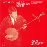 MILLER, LLOYD -& THE MIKE JOHNSON QUINTET- - JAZZ AT THE UNIVERSITY OF UTAH
