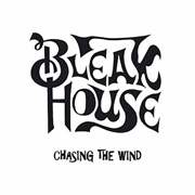 BLEAK HOUSE - CHASING THE WIND (BLACK)