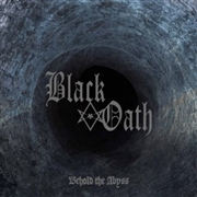 BLACK OATH - BEHOLD THE ABYSS (BLACK)
