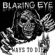 BLAZING EYE - WAYS TO DIE