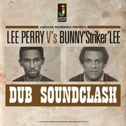 PERRY, LEE -VS BUNNY STRIKER LEE- - DUB SOUNDCLASH