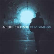 SCAGGS, BOZ - A FOOL TO CARE