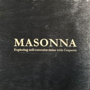 MASONNA - EXPLORING SELF-CORROSIVE NOISE WITH COQUETTE (4CD)