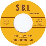 SOUL BROTHERS INC. - PUT IT ON HIM/GO ON AND HAVE YOUR FUN
