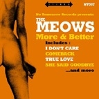 MEOWS - MORE & BETTER