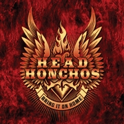 HEAD HONCHOS - BRING IT ON HOME