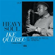QUEBEC, IKE - HEAVY SOUL/IT MIGHT AS WELL BE SPRING (2LP)