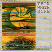 THIN WHITE ROPE - SACK FULL OF SILVER
