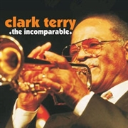 TERRY, CLARK - THE INCOMPARABLE CLARK TERRY