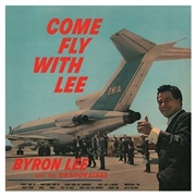 LEE, BYRON -& THE DRAGONAIRES- - COME FLY WITH LEE